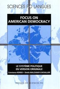 Focus on American Democracy : le système politique en version originale