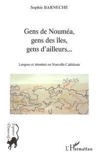 Gens de Nouméa, gens des îles, gens d'ailleurs... : langues et identités en Nouvelle-Calédonie