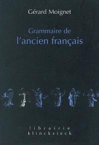 Grammaire de l'ancien français : morphologie, syntaxe