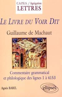 Guillaume de Machaut, Le livre du voir dit : commentaire grammatical et philologique des lignes 1 à 4153 (pages 41 à 366)