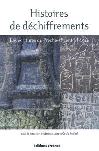 Histoires de déchiffrements : les écritures du Proche-Orient à l'Egée