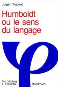 Humboldt ou le Sens du langage
