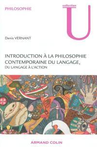 Introduction à la philosophie contemporaine du langage, du langage à l'action