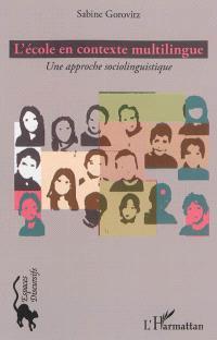 L'école en contexte multilingue : une approche sociolinguistique