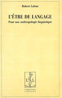 L'être de langage : pour une anthropologie linguistique
