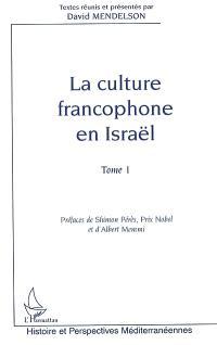 La culture francophone en Israël. Volume 1