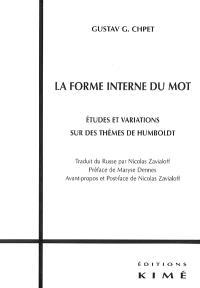 La forme interne du mot : études et variations sur des thèmes de Humboldt