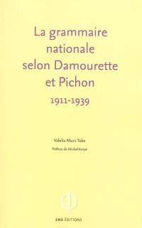 La grammaire nationale selon Damourette et Pichon, 1911-1939 : l'invention du locuteur