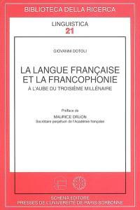 La langue française et la francophonie à l'aube du troisième millénaire