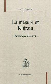 La mesure et le grain : sémantique de corpus