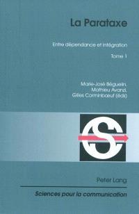 La parataxe. Volume 1, Entre dépendance et intégration