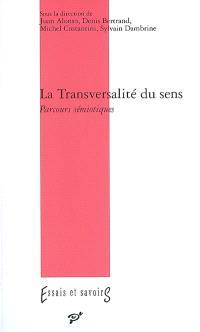 La transversalité du sens : parcours sémiotiques