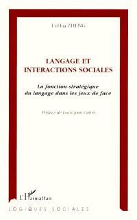 Langage et interactions sociales : la fonction stratégique du langage dans les jeux de face