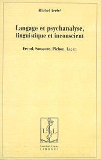 Langage et psychanalyse, linguistique et inconscient : Freud, Saussure, Pichon, Lacan