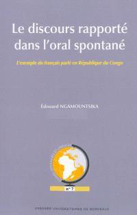 Le discours rapporté dans l'oral spontané : l'exemple du français parlé en République du Congo