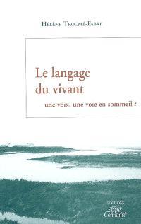 Le langage du vivant : une voix, une voie en sommeil