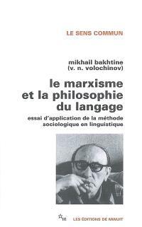 Le marxisme et la philosophie du langage : essai d'application de la méthode sociologique en linguistique