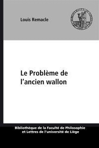 Le Problème de l'ancien Wallon
