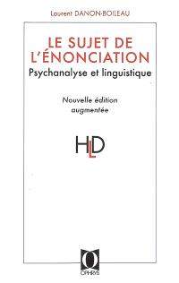 Le sujet de l'énonciation : psychanalyse et linguistique