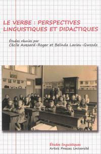 Le verbe : perspectives linguistiques et didactiques : actes de la journée d'études