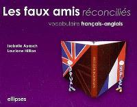 Les faux amis réconciliés : vocabulaire français-anglais