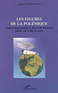 Les figures de la polémique : aspects linguisitiques et discursifs du débat public sur l'effet de serre