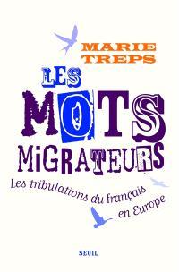 Les mots migrateurs : les tribulations du français en Europe