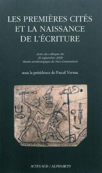 Les premières cités et la naissance de l'écriture : actes du colloque du 29 septembre 2009, Musée archéologique de Nice-Cemenelum