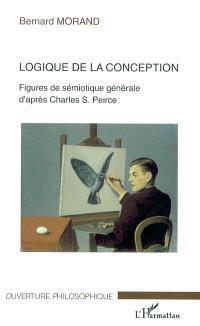 Logique de la conception : figures de sémiotique générale d'après Charles S. Peirce