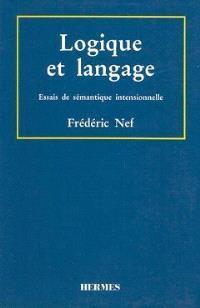 Logique et langage : essais de sémantique intensionnelle