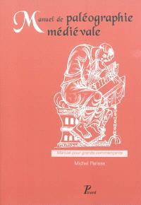 Manuel de paléographie médiévale : manuel pour grands commençants