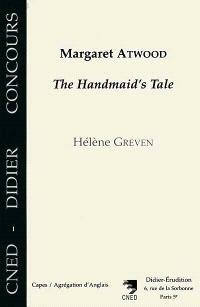 Margaret Atwood : The Handmaid's Tale