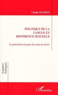 Politique de la langue et différence sexuelle : la politisation du genre des noms de métier