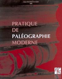 Pratique de paléographie moderne : lire les Foréziens d'autrefois (XVIIe et XVIIIe siècles)