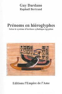 Prénoms en hiéroglyphes : selon le système d'écriture syllabique égyptien
